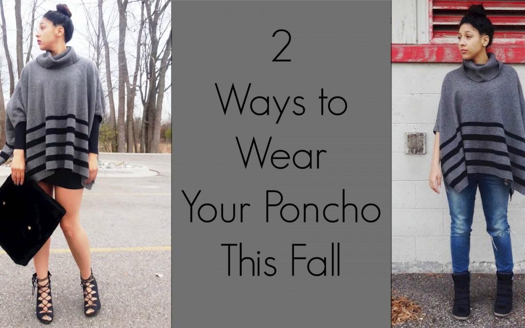 2 Ways to Wear a Poncho